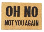 Deurmat met tekst TOBIAS - ' Oh No - Not you again ' - Kokosmat - 40 x 60 cm